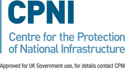 Centre for the Protection of National Infrastructure (CPNI) Approved for UK Government use, for details contact CPNI